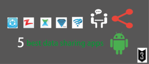 5 Best data sharing Android apps